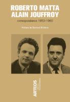 roberto matta alain jouffroy - livre correspondance 1952-1960