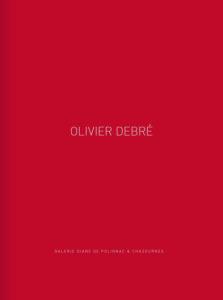 olivier debre - catalogue exposition galerie diane de polignac 2017