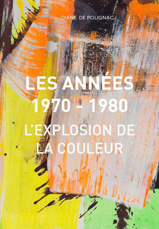 exhibition catalog - les annees 1970 1980 explosion de la couleur 2021 cover